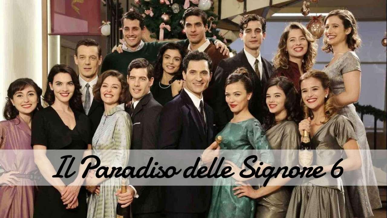 Il Paradiso Delle Signore, data di inizio e spoiler della sesta stagione